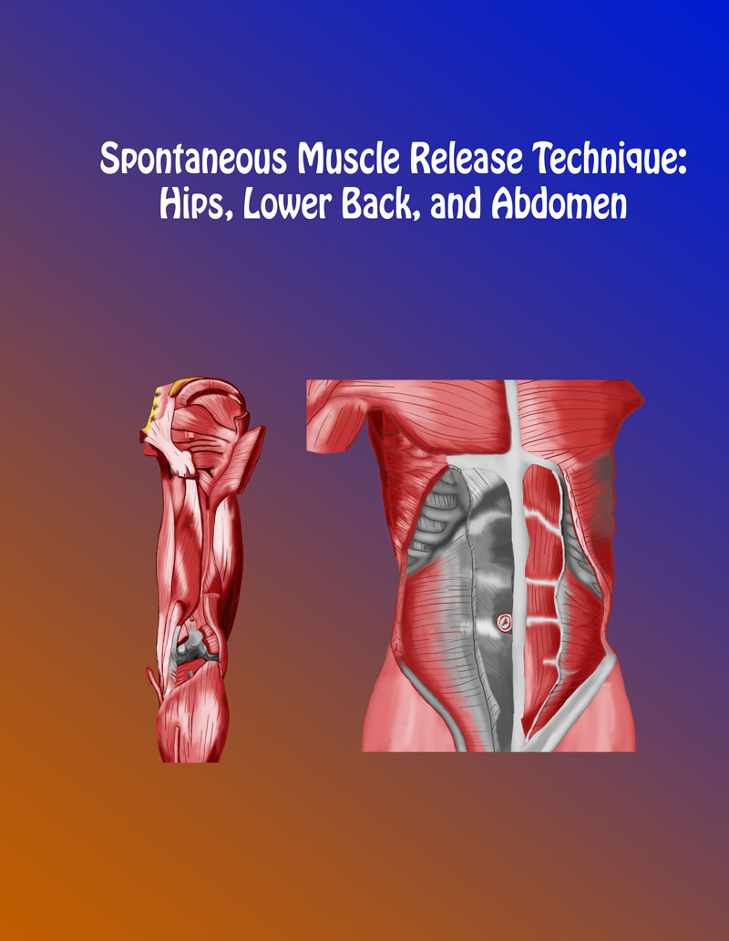 Spontaneous Muscle Release Technique: Hips, Lower Back and Abdomen Book