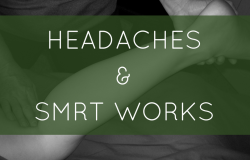Headaches & SMRT Works