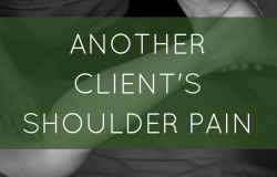 another clients shoulder pain