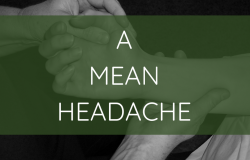 A mean headache